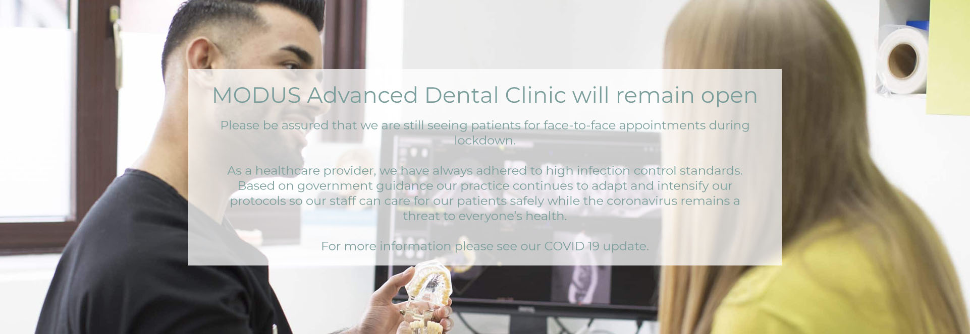 MODUS Advanced Dental Clinic will remain open